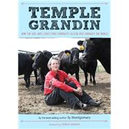 Temple Grandin: How the Girl Who Loved Cows Embraced Autism and Changed the World by Montgomery, Sy; Grandin, Temple, 9780544339095