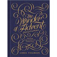 The Wonder of Advent Devotional by Tiegreen, Chris, 9781496419095
