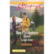 Her Firefighter Hero by Bale, Leigh, 9780373819096