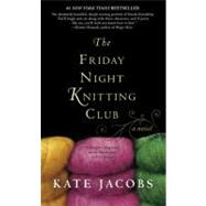 The Friday Night Knitting Club by Jacobs, Kate, 9780425219096