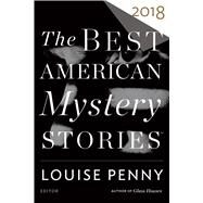 The Best American Mystery Stories 2018 by Penny, Louise, 9780544949096