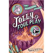 Jolly Foul Play by Stevens, Robin, 9781481489096