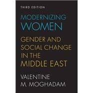 Modernizing Women: Gender and Social Change in the Middle East by Moghadam, Valentine M., 9781588269096