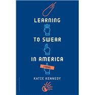 Learning to Swear in America by Kennedy, Katie, 9781619639096