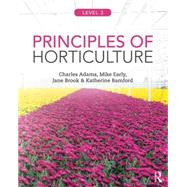 Principles of Horticulture: Level 3 by Adams; Charles, 9780415859097