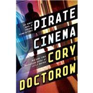 Pirate Cinema by Doctorow, Cory, 9780765329097