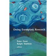 Doing Exemplary Research by Peter J. Frost, 9780803939097