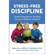 Stress-Free Discipline by Au, Sara; Stavinoha, Peter L., Ph.D., 9780814449097
