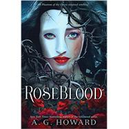 Roseblood by Howard, A. G., 9781419719097