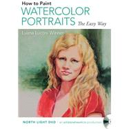 How To Paint Watercolor Portraits The Easy Way by Winner, Luana Luconi, 9781440339097