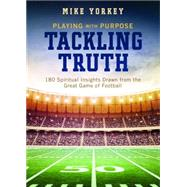 Tackling Truth by Yorkey, Mike; Barbour Publishing, 9781630589097