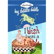 Hey Diddle Diddle / I Wish I Was a Little by Everett, Melissa; Manning, Mary; Yuen, Erin; Mondelli, Nicholas, 9781633799097