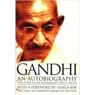Autobiography : The Story of My Experiments with Truth by GANDHI, MOHANDAS K., 9780807059098