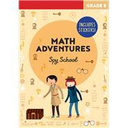 Math Adventures Grade 5 Spy School by Bertola, Linda; Baruzzi, Agnese, 9781411479098