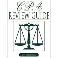 CPA Review Guide by Ballantine, Jay, 9780130859099