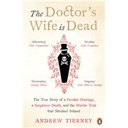 The Doctor's Wife Is Dead by Tierney, Andrew, 9780241979099