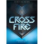 Cross Fire An Exo Novel by Lee, Fonda, 9781338139099
