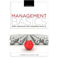 Management Basics for Information Professionals by Evans, G. Edward; Alire, Camila A., 9781555709099
