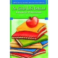 What Every Teacher Should Know About No Child Left Behind A Guide for Professionals by Yell, Mitchell L.; Drasgow, Erik, 9780137149100
