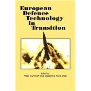 European Defence Technology in Transition by Gummett,Philip;Gummett,Philip, 9781138969100