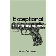Exceptional Circumstances by Bartleman, James, 9781459729100