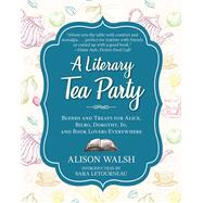 A Literary Tea Party by Walsh, Alison; Letourneau, Sara, 9781510729100