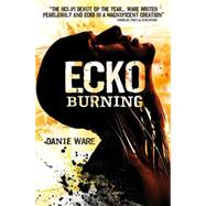 Ecko Burning by Ware, Danie, 9781781169100