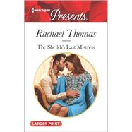 The Sheikh's Last Mistress by Thomas, Rachael, 9780373139101