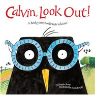 Calvin, Look Out! A Bookworm Birdie Gets Glasses by Berne, Jennifer; Bendis, Keith, 9781454909101