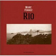 Marc Ferrez & Robert Polidori by Ferrez, Marc; Polidori, Robert; Rice, Shelley; Alonso, Angela; Burgi, Sergio, 9783869309101