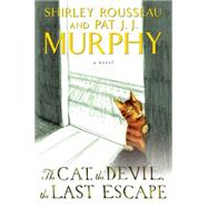 The Cat, the Devil, and the Last Escape by Murphy, Shirley Rousseau; Murphy, Pat J. J., 9780062269102