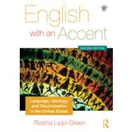 English with an Accent: Language, Ideology and Discrimination in the United States by Lippi-Green; Rosina, 9780415559102