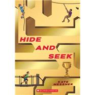 Hide and Seek by Messner, Kate, 9780545799102