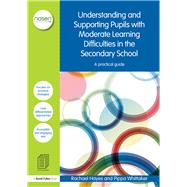 Understanding and Supporting Pupils with Moderate Learning Difficulties in the Secondary School: A practical guide by Hayes; Rachael, 9781138019102