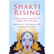 Shakti Rising by Chinnaiyan, Kavitha M., M.D.; Goode, Greg, 9781626259102