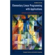 Elementary Linear Programming With Applications by Kolman; Beck, 9780124179103