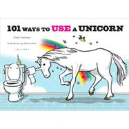 101 Ways to Use a Unicorn by Pearlman, Robb; Urban, Dave, 9780789329103