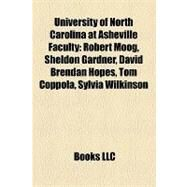 University of North Carolina at Asheville Faculty : Robert Moog, Sheldon Gardner, David Brendan Hopes, Tom Coppola, Sylvia Wilkinson by , 9781158289103