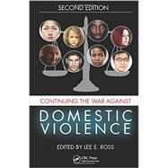 Continuing the War Against Domestic Violence, Second Edition by Ross; Lee E., 9781482229103