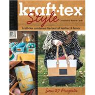 Kraft-Tex Style: Kraft-Tex Combines the Best of Leather & Fabric: Sew 27 Projects by Cerda, Roxane, 9781607059103