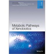 Handbook of Metabolic Pathways of Xenobiotics by Lee, Philip; Aizawa, Hiroyasu; Gan, Lawrence; Prakash, Chandra; Zhong, Dafang, 9780470749104
