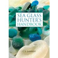 Sea Glass Hunter's Handbook by Lambert, C. S., 9780892729104