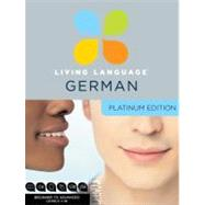 Living Language German, Platinum Edition by LIVING LANGUAGE, 9780307479105