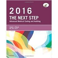 The Next Step - Advanced Medical Coding and Auditing, 2016 Edition by Buck, Carol J.; Grass, Jackie L., 9780323389105