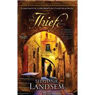 The Thief A Novel by Landsem, Stephanie, 9781451689105