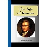 The Age of Reason by Paine, Thomas, 9781595479105