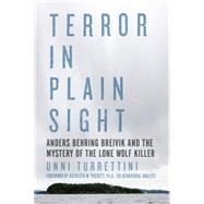 The Mystery of the Lone Wolf Killer: Anders Behring Breivik and the Threat of Terror in Plain Sight by Turrettini, Unni; Puckett, Kathleen M., 9781605989105