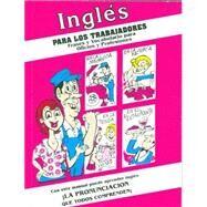 Ingles Para Los Trabajadores: Frases Y Vocabulario Para Oficios Y Profesiones by Marrase, Yara, 9781884249105
