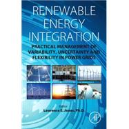 Renewable Energy Integration by Jones, Lawrence E., Ph.D., 9780124079106