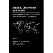 Schools, Classrooms, and Pupils : International Studies of Schooling from a Multilevel Perspective by Raudenbush, Stephen W.; Willms, J. Douglas, 9780125829106